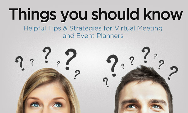Helpful Tips & Strategies for Virtual Meeting and Event Planners